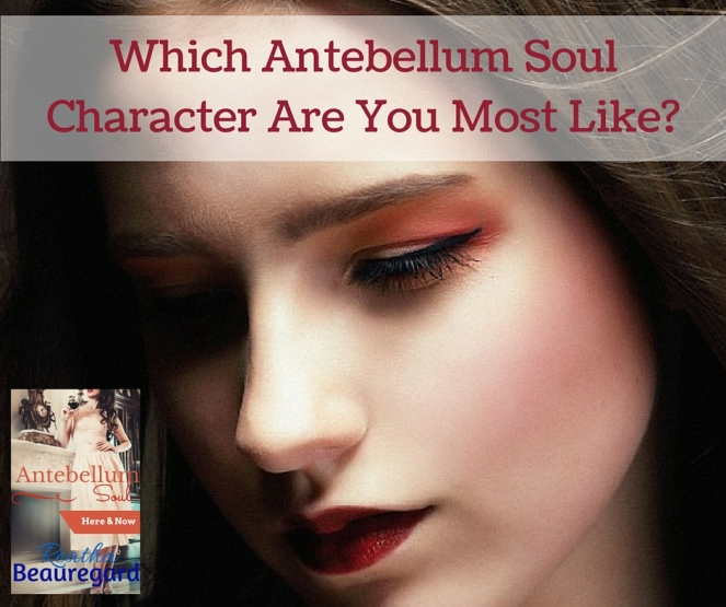 Which Antebellum Soul Character Are You Most Like-